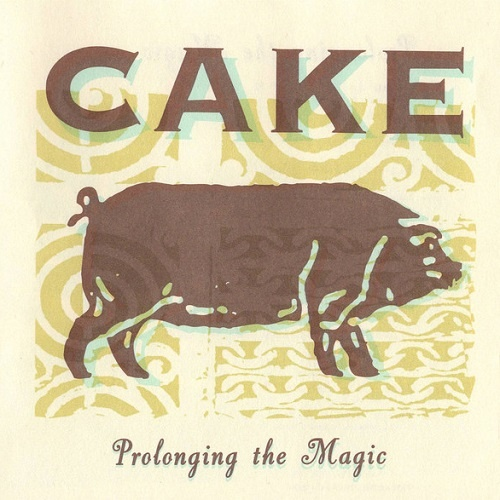 Cake - Prolonging the Magic (1998)