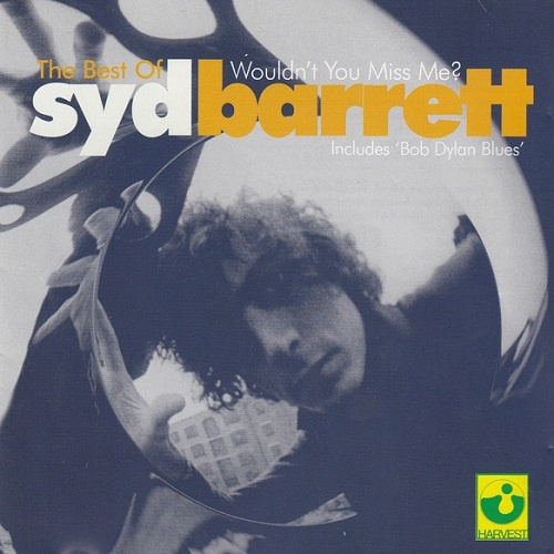 Syd Barrett - The Best of Syd Barrett: Wouldn't You Miss Me? (2001)