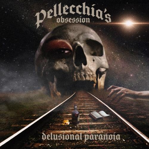 Pellecchia's Obsession - Delusional Paranoia (2020)