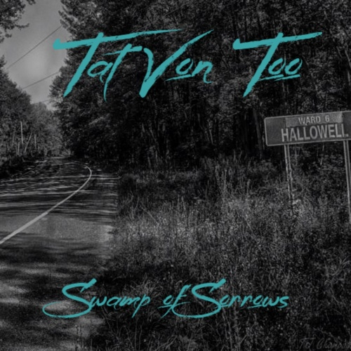 Tat Von Too - Swamp of Sorrows (2020)
