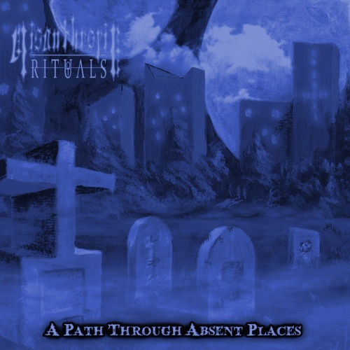 Misanthropic Rituals - A Path Through Absent Places (2020)