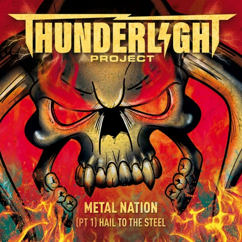 Thunderlight Project - Metal Nation (Pt 1) Hail to the Steel (2020)