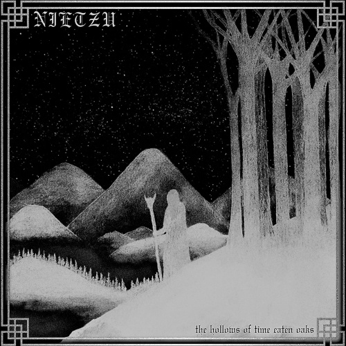 Nietzu - The hollows of time eaten oaks (2020)