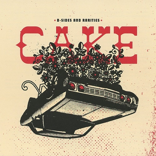 Cake - B-Sides And Rarities (Limited Edition) (2007)