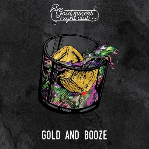 Gold Miners Night Club - Gold and Booze (2020)