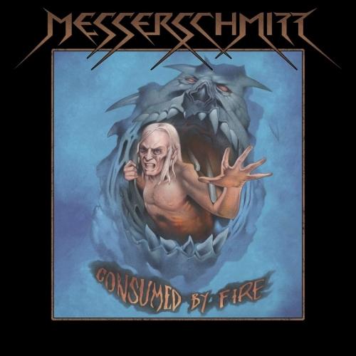 Messerschmitt - Consumed by Fire (2020)