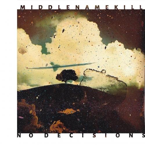 Middlenamekill - No Decisions (2020)