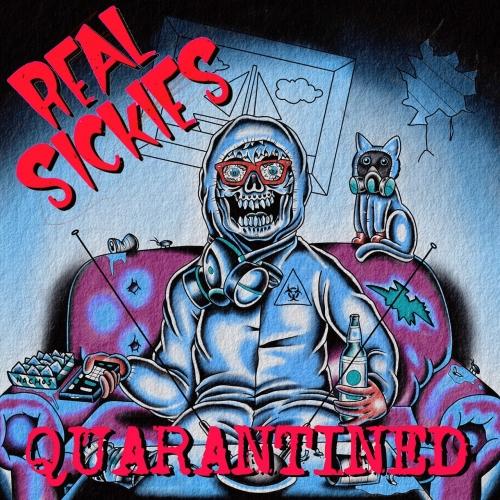 Real Sickies - Quarantined (2020)