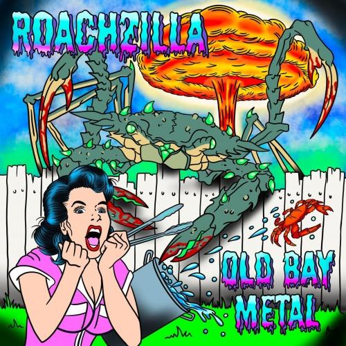 RoachZilla - Old Bay Metal (2020)