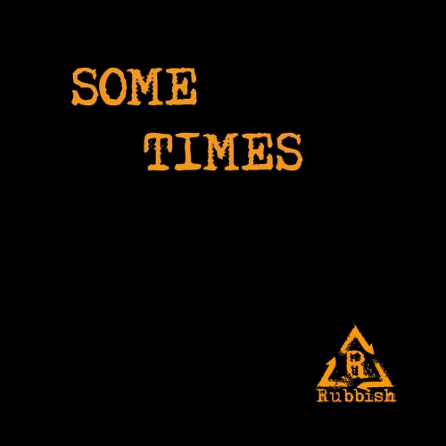Rubbish - Some Times (2020)