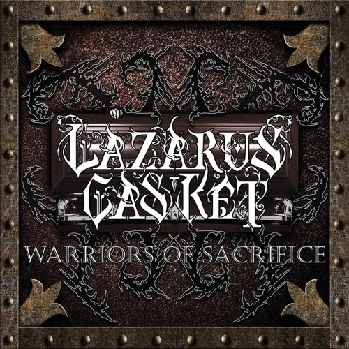 Lazarus Casket - Warriors of Sacrifice (2020)