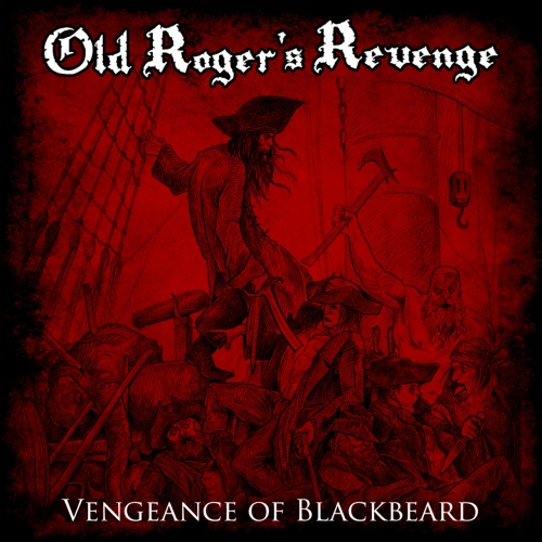 Old Roger's Revenge - Vengeance of Blackbeard (2020)