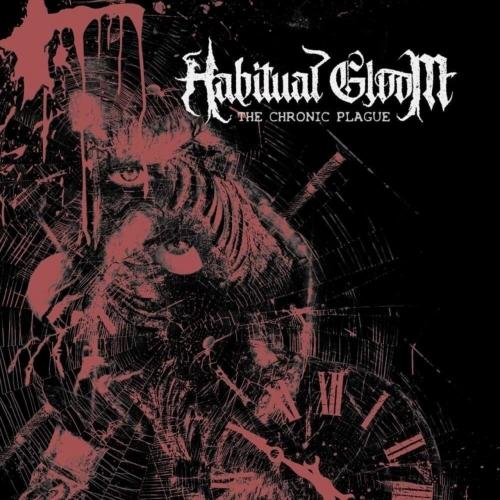 Habitual Gloom - The Chronic Plague (EP) (2020)