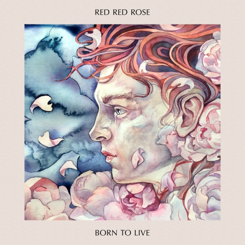 Red Red Rose - Born to Live (2020)