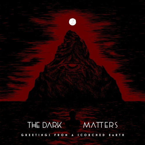 The Dark Matters - Greetings from a Scorched Earth (2020)
