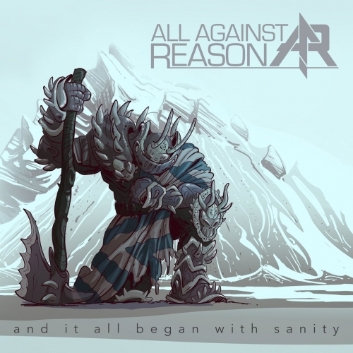All Against Reason - And It All Began With Sanity (EP) (2020)