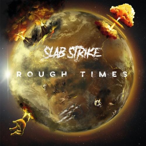 Slab Strike - Rough Times (2020)