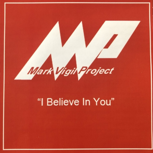 Mark Vigil Project - I Believe In You (2020)