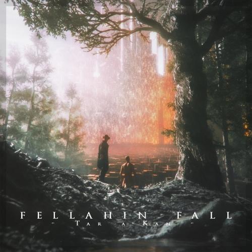 Fellahin Fall - Tar a-Kan (2020)