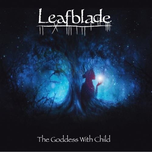 Leafblade - The Goddess With Child (2020)