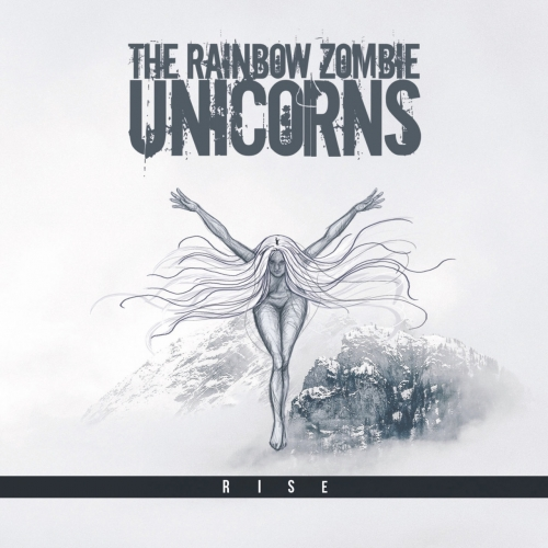 The Rainbow Zombie Unicorns - Rise (2020)