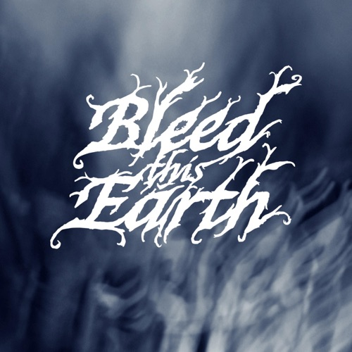 Bleed This Earth - Bleed This Earth (2020)