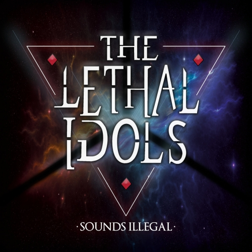 The Lethal Idols - Sounds Illegal (2020)