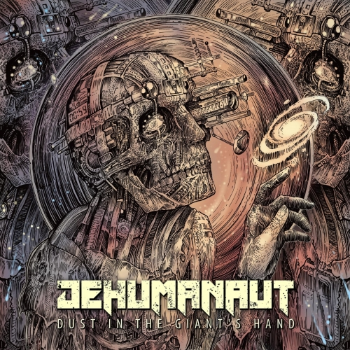 Dehumanaut - Dust in the Giant's Hand (2020)