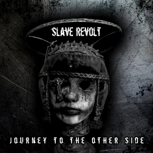 Slave Revolt - Journey To The Other Side (2020)