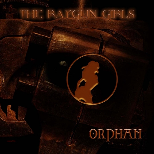 The Raygun Girls - Orphan (2020)