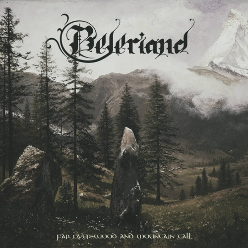Beleriand - Far over Wood and Mountain Tall (2020)