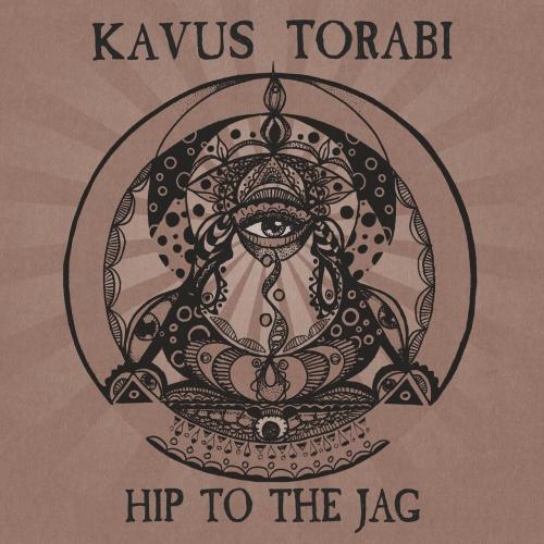 Kavus Torabi - Hip To The Jag (2020)