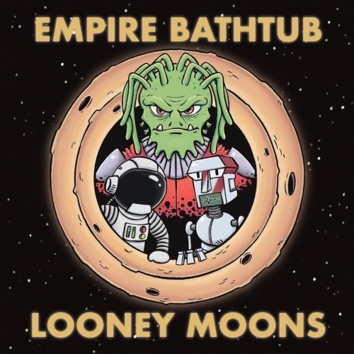 Empire Bathtub - Looney Moons (2020)