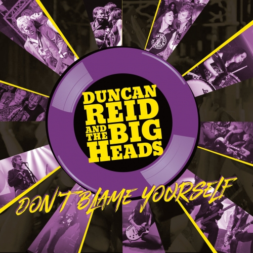 Duncan Reid and the Big Heads - Don't Blame Yourself (2020)