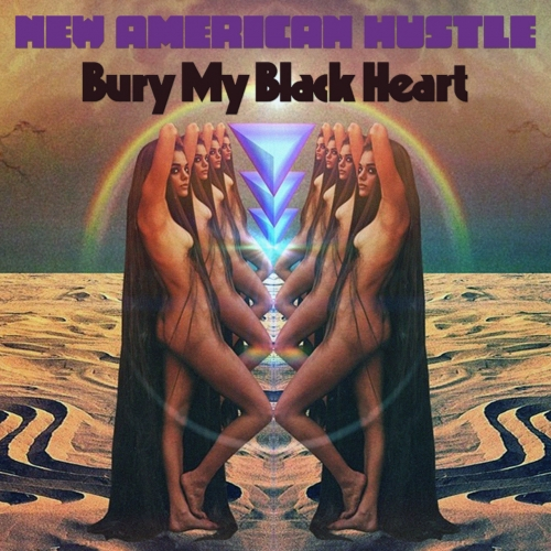 New American Hustle - Bury My Black Heart (2020)