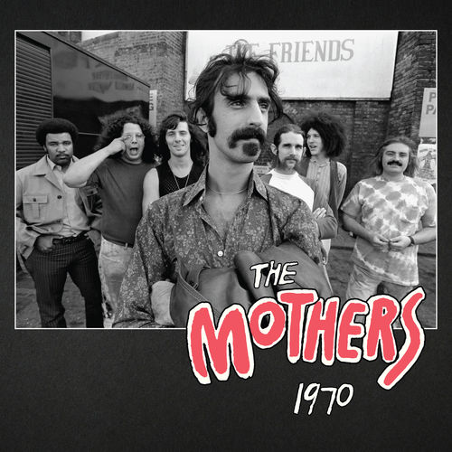 Frank Zappa & The Mothers - The Mothers 1970 (2020)