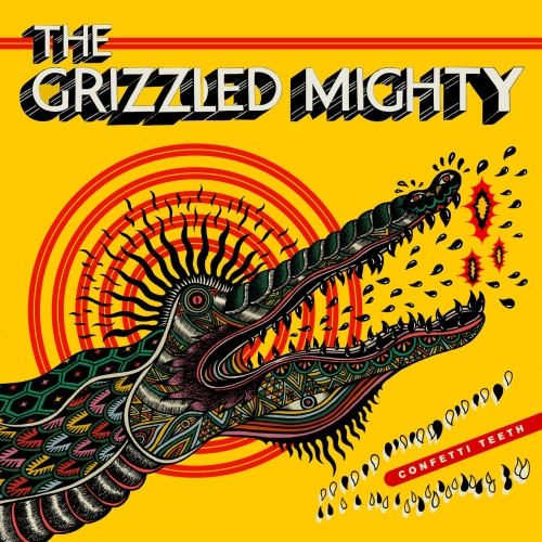 The Grizzled Mighty - Confetti Teeth (2020)