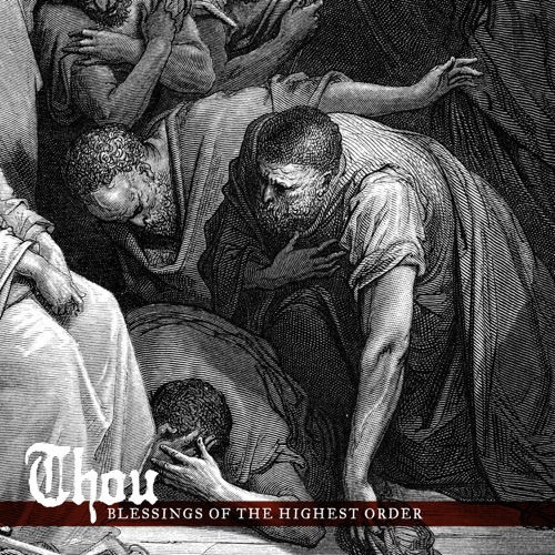 Thou - Blessings of the Highest Order (2020)