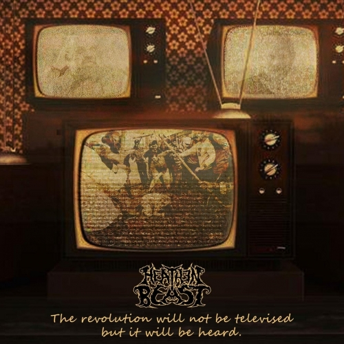Heathen Beast - The Revolution Will Not Be Televised but It Will Be Heard (2020)