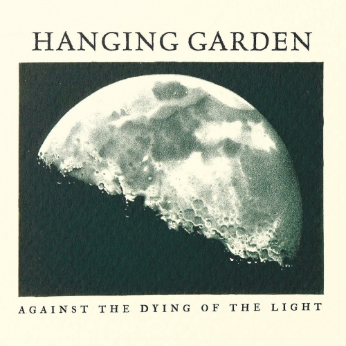 Hanging Garden - Against the Dying of the Light (2020)