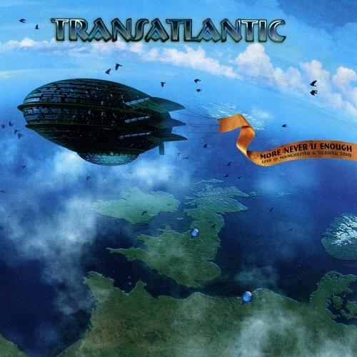Transatlantic - More Never Is Enough: Live In Manchester & Tilburg 2010 (2011)