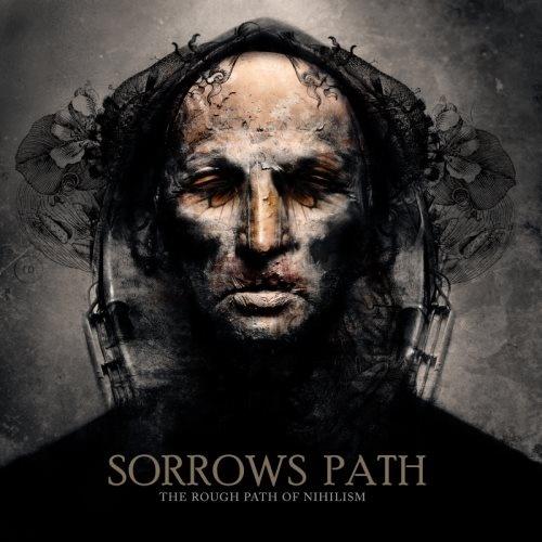 Sorrows Path - Тhе Rоugh Раth Оf Nihilism (2010)