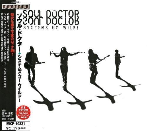 Soul Doctor - Sуstеm Gо Wild! [Jараnеsе Еditiоn] (2002)