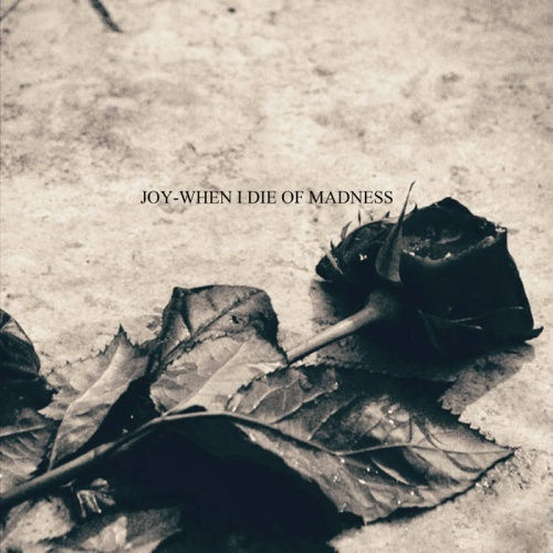 Joy - When I Die Of Madness (2020)