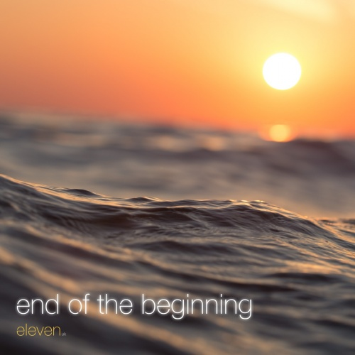 Eleven UK - End of the beginning (2020)