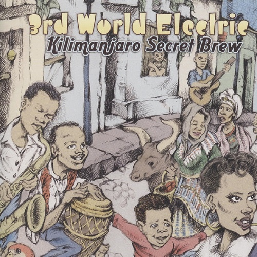 3rd World Electric - Kilimanjaro Secret Brew (2009)