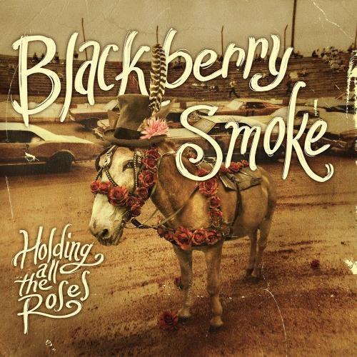 Blackberry Smoke - Ноlding Аll Тhe Rоsеs (2015)