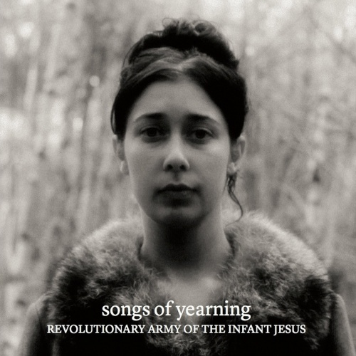 The Revolutionary Army Of The Infant Jesus - Songs Of Yearning (2020)