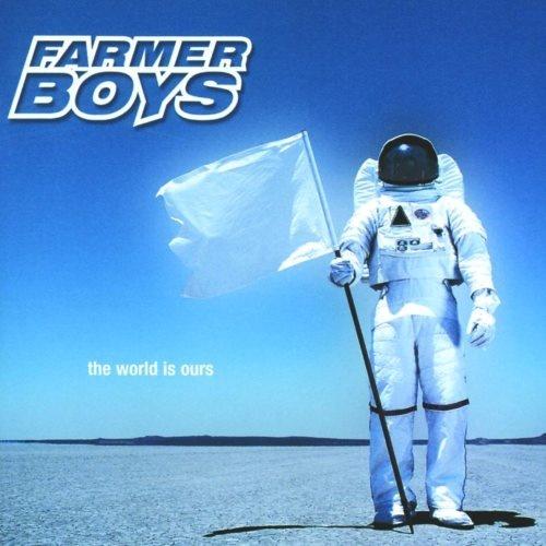 Farmer Boys - Тhе Wоrld Is Оurs (2000)