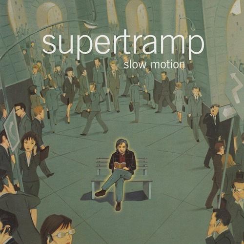 Supertramp - Slow Motion (2002)